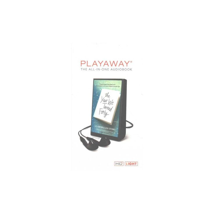 Year We Turned Forty : Library Edition (Unabridged) (Pre-Loaded Audio Player) (Liz Fenton & Lisa