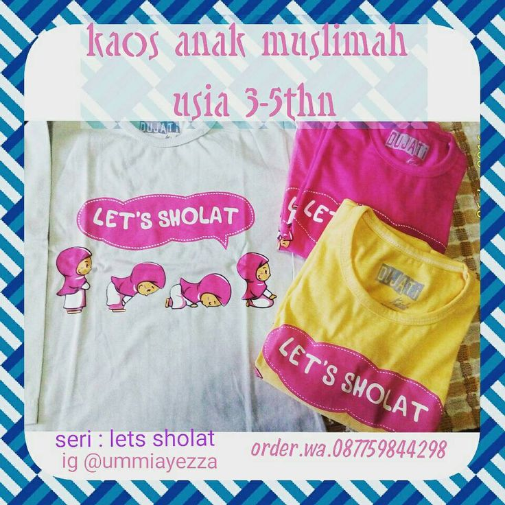 Kaos anak muslim Usia 3-5 thn Ukuran badan standart wa.line 087759844298