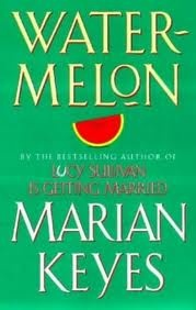 Watermelon by Marian Keyes. I'm reading this one now. All her books are fun and light reading.
