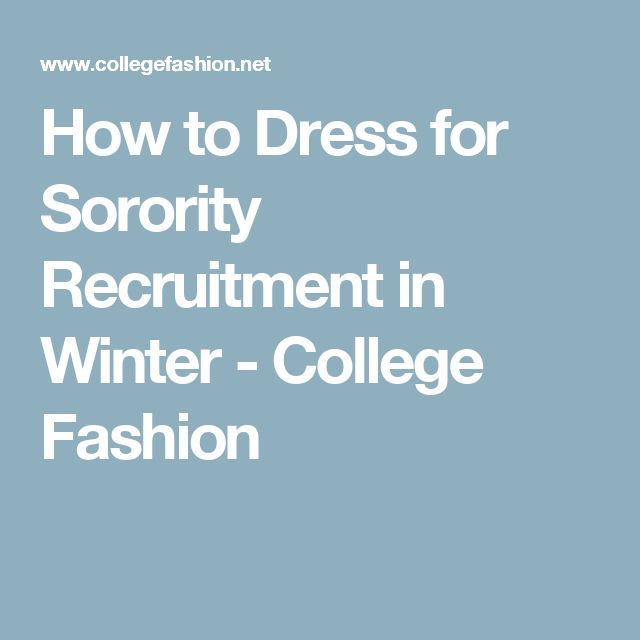 How to Dress for Sorority Recruitment in Winter - College Fashion