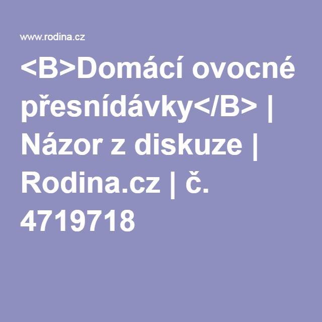 <B>Domácí ovocné přesnídávky</B> | Názor z diskuze | Rodina.cz | č. 4719718