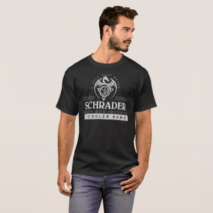 #Keep Calm Because Your Name Is SCHRADER. T-Shirt - #keepcalm
