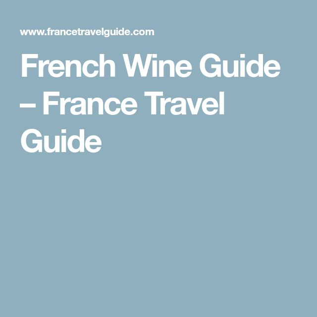French Wine Guide – France Travel Guide