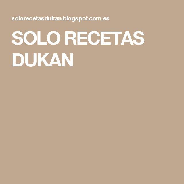 SOLO RECETAS DUKAN