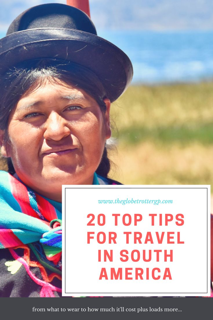 20 Top Tips for Travel In South America! Useful tips about what to pack, wear, how much to save, how to manage altitude sicknes, what to expect, how to get about and plenty more!!
