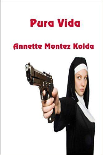 Pura Vida by Annette Montez Kolda