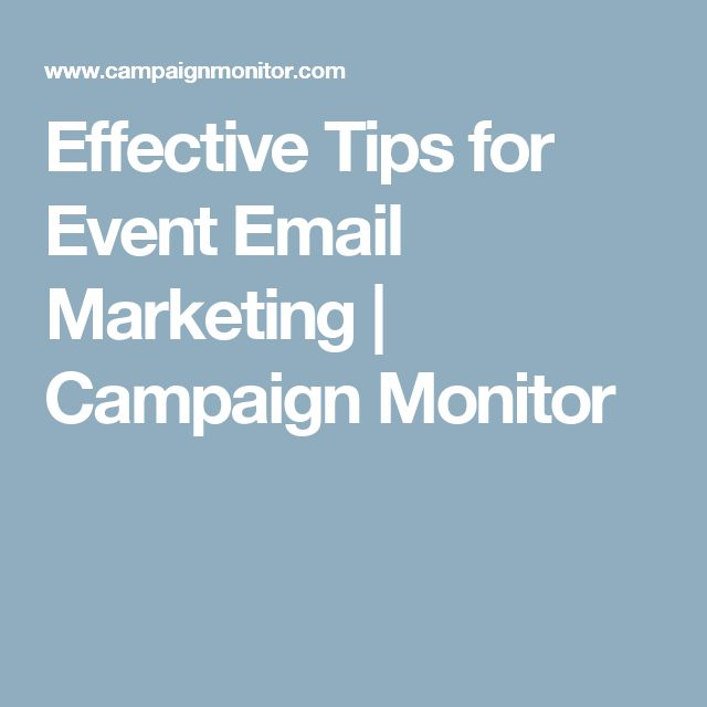 Effective Tips for Event Email Marketing | Campaign Monitor
