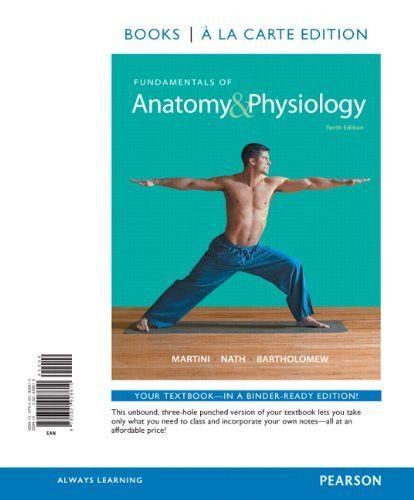Fundamentals of Anatomy & Physiology, Books a la Carte Edition (10th Edition)