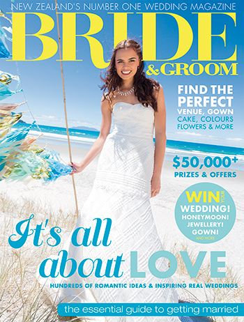 Latest Bride & Groom magazine (issue 79) - New Zealand's number wedding magazine www.brideandgroom.co.nz