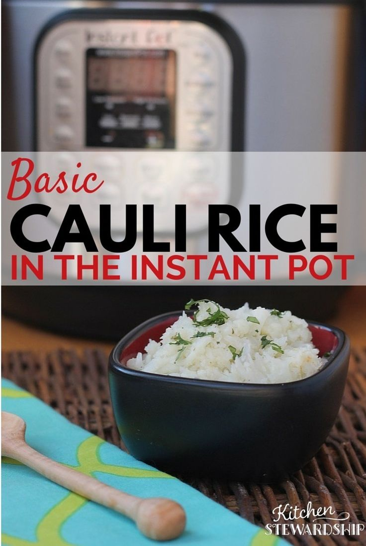 Grain-free Paleo cauli-rice in the Instant Pot. Super easy and super fast! Little chopping, NO food processor, and different variations.