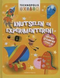 Knutselen en experimenteren Schitterend boek voor jongens en meisjes vanaf 7-8 jaar om zelf te doen ; enkele activiteiten zijn mogelijk voor jongere kinderen samen met Papa of Mama
