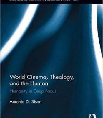 World Cinema Theology And The Human: Humanity In Deep Focus PDF