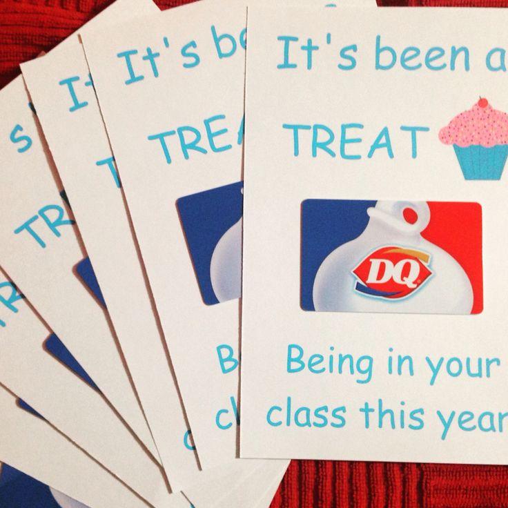 Teacher appreciation for our extra teachers...Dairy Queen gift card