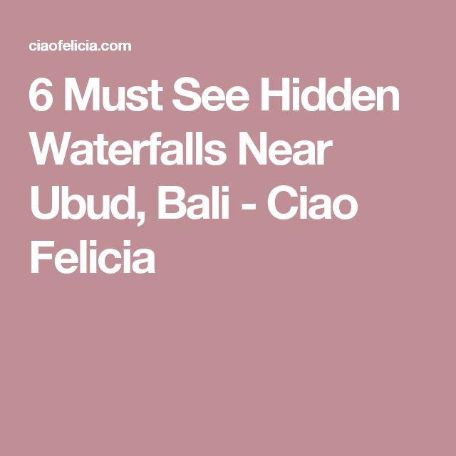 6 Must See Hidden Waterfalls Near Ubud, Bali - Ciao Felicia