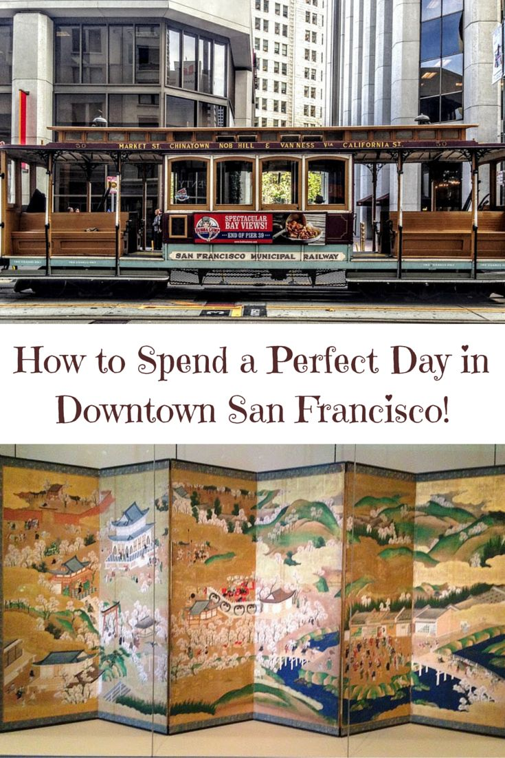 A Perfect San Francisco Travel Itinerary Featuring The Cable Cars