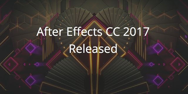 How to download and activate After Effects CC 2017? [Best & Professional Media Tool]