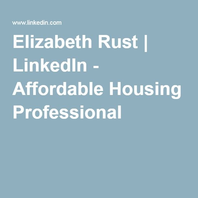 Elizabeth Rust | LinkedIn - Affordable Housing Professional