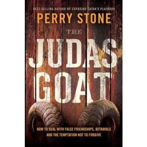 THE JUDAS GOAT. The biblical way to overcome betrayals and find the strength to forgive...Perry Stone
