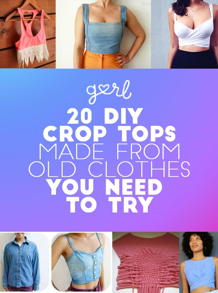 20 DIY Crop Tops Made From Old Clothes You Need To Try