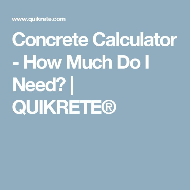 Concrete Calculator - How Much Do I Need? | QUIKRETE®