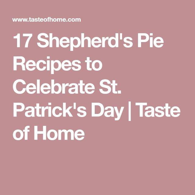 17 Shepherd's Pie Recipes to Celebrate St. Patrick's Day | Taste of Home