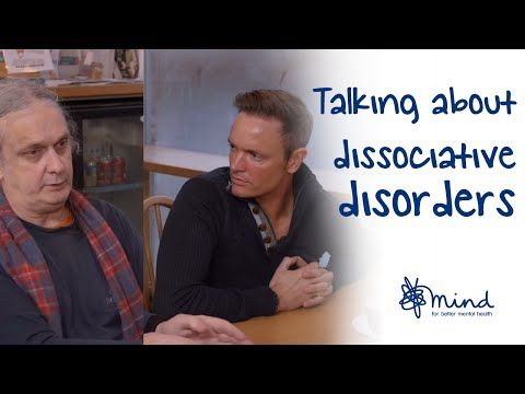 Talking about dissociative disorders - Mind video