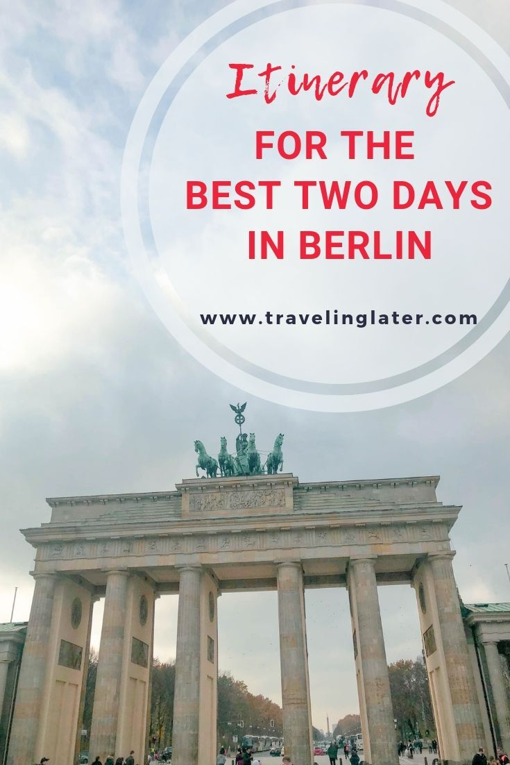 Itinerary For The Best 2 Days In Berlin Berlin Travel Itinerary Berlin