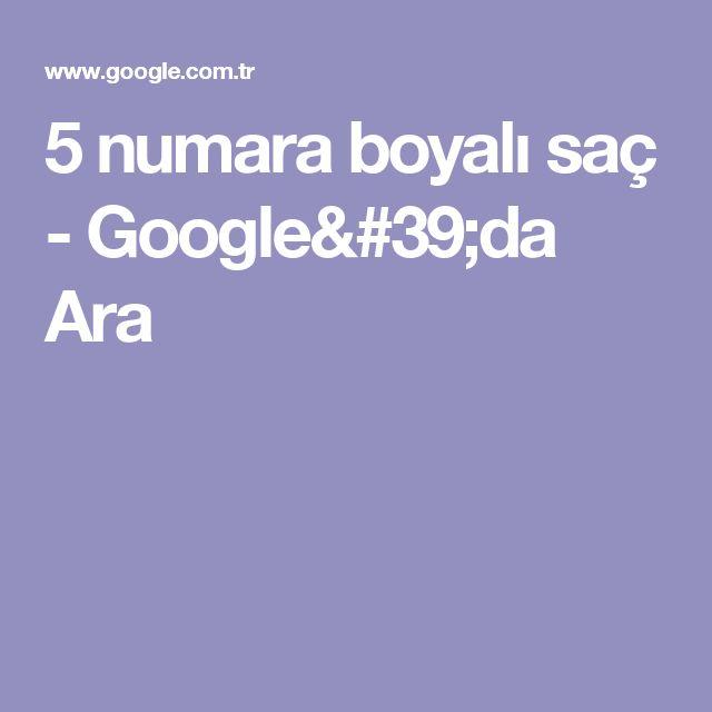 5 numara boyalı saç - Google'da Ara