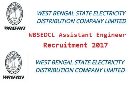 West Bengal State Electricity Distribution Company Limited - WBSEDCL Assistant Engineer Recruitment 2017. Apply online, Selection, Download notification,