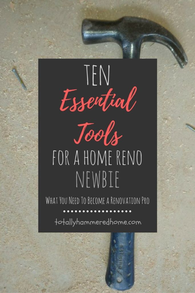 Thinking of renovations?  Here's a guide to all the essential tools of the DIY home reno trade to take you from clueless to pro!