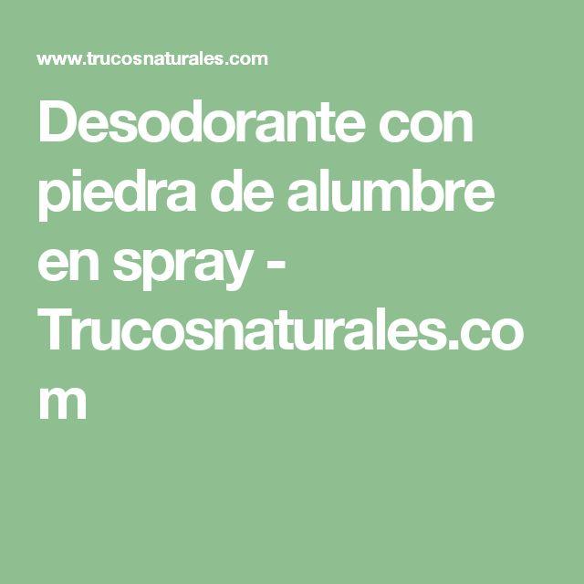 Desodorante con piedra de alumbre en spray - Trucosnaturales.com