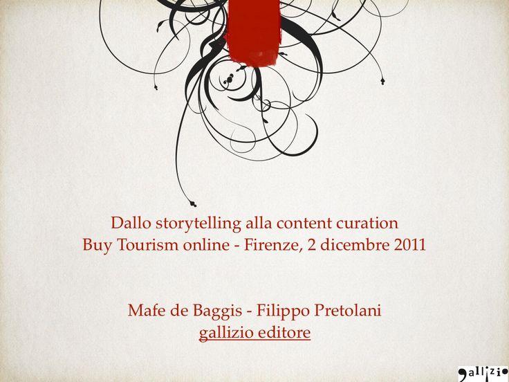 dallo-storytelling-alla-content-curation by Mafe de Baggis via Slideshare
