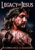 Legacy of Jesus: The Bloodline of the Nazarene [DVD]