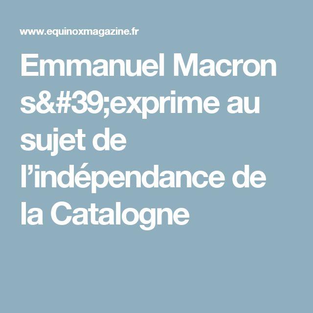 Emmanuel Macron s'exprime au sujet de l'indépendance de la Catalogne
