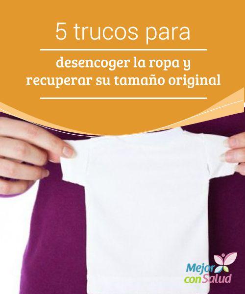 5 trucos para desencoger la ropa y recuperar su tamaño original Uno de los…
