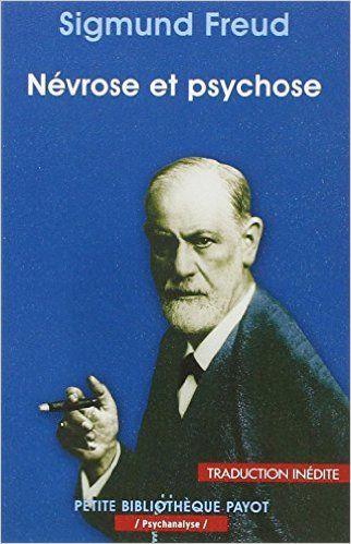 Amazon.fr - Névrose et psychose - Sigmund Freud, Robert Neuburger, Nicole Casanova - Livres