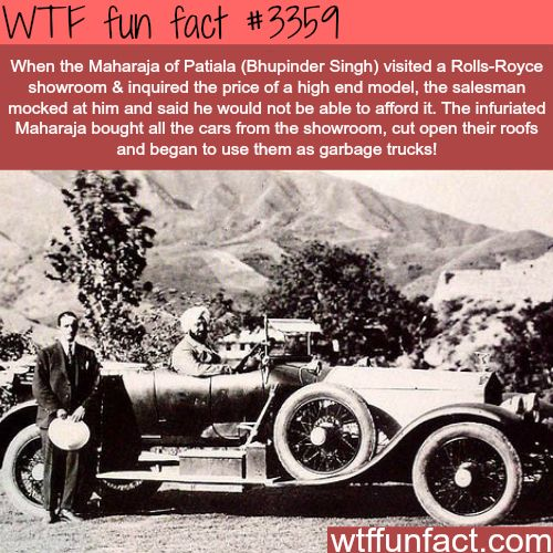 Maharaja of Patiala used Rolls Royce as garbage cars -  WTF fun facts