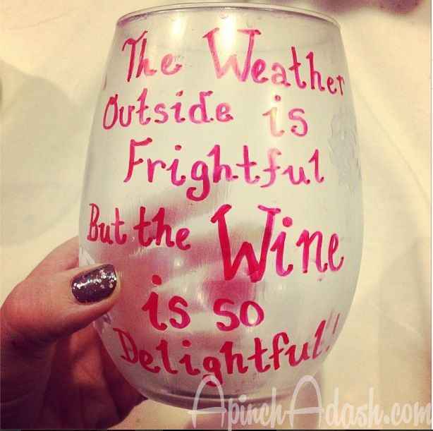 """The Weather Outside is Frightful, But The WINE is So Delightful!"" DIY Wine Glass. Great for Christmas parties or gifts!"