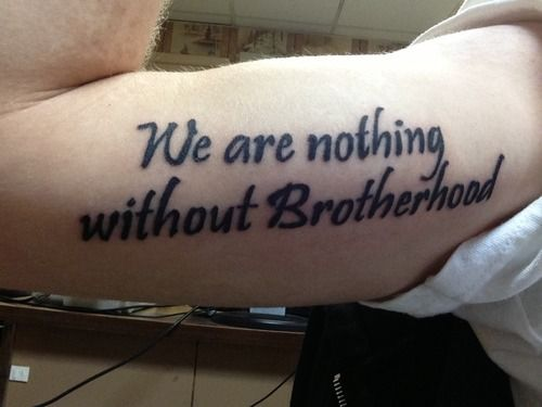 """My newest tattoo. My brother is very important in my life. He has 'I am my brother's keeper"""" on his arm, so I got this. It is lyrics from We Came As Romans' song, """"Intentions"""".  The band is very inspirational to me, I also have their album art on my leg which I will submit when it heals. (It's still very red)."""