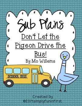 Super easy emergency sub plans—just print and go!Directions are written out so you don't have to! There are enough activities for a 2 full days. You could have the sub read a different Mo Willems pigeon book if you use the plans a second day.