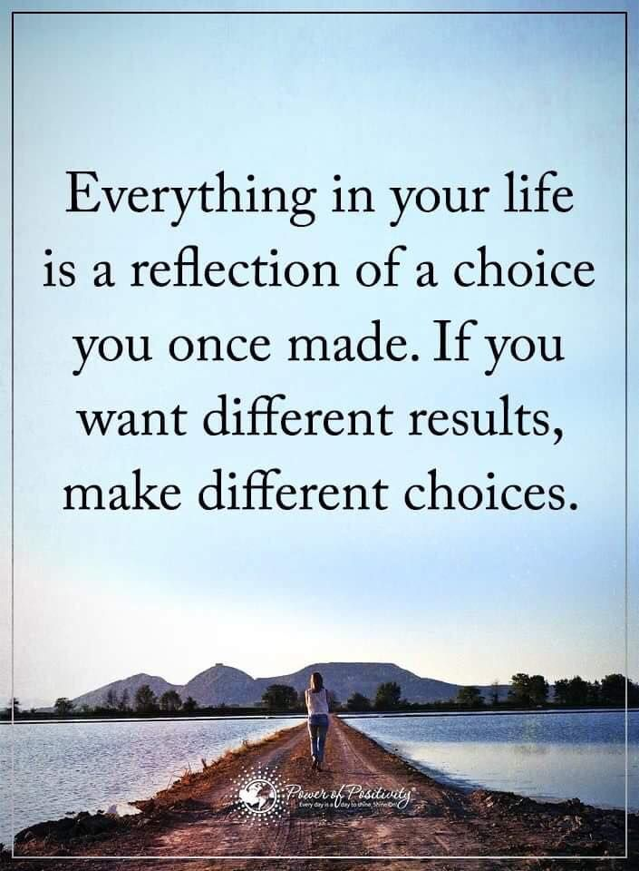 Quotes On Loss: Everything In Your Life Is A Reflection Of A Choice You