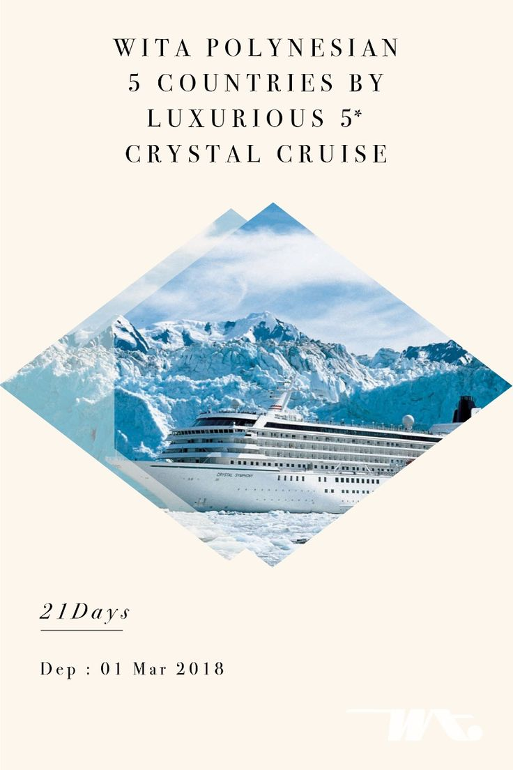 Wita Polynesian 5 Countries by Luxurious 5* Crystal Cruise 21D | 01 Mar 2018