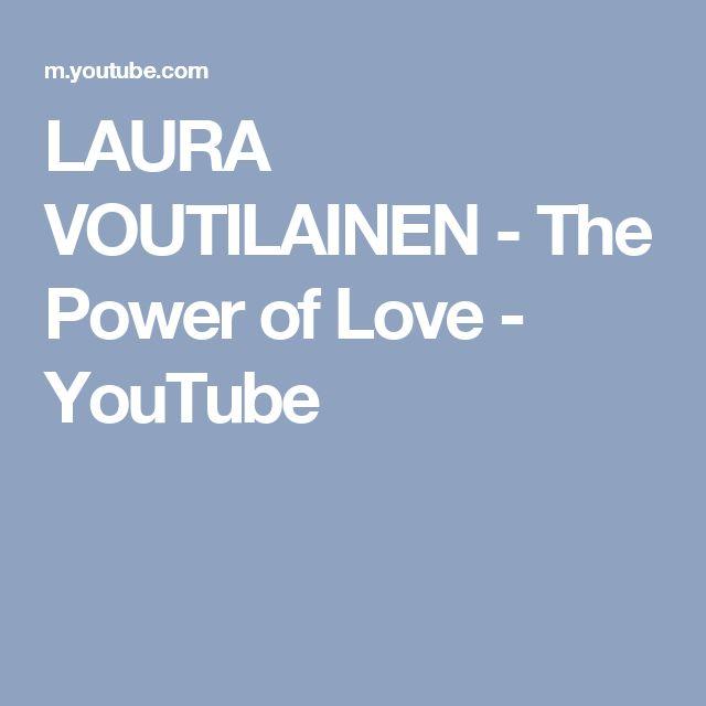 LAURA VOUTILAINEN - The Power of Love - YouTube