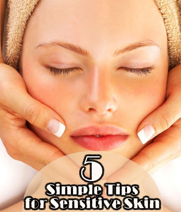 5 Simple Tips for Sensitive Skin | Awesome Lists