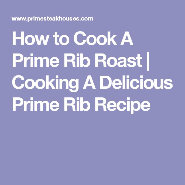 How to Cook A Prime Rib Roast | Cooking A Delicious Prime Rib Recipe