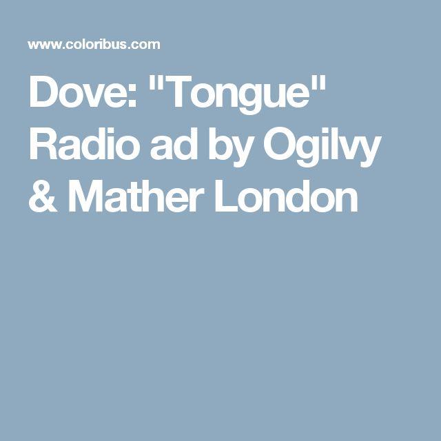 "Dove: ""Tongue"" Radio ad by Ogilvy & Mather London"