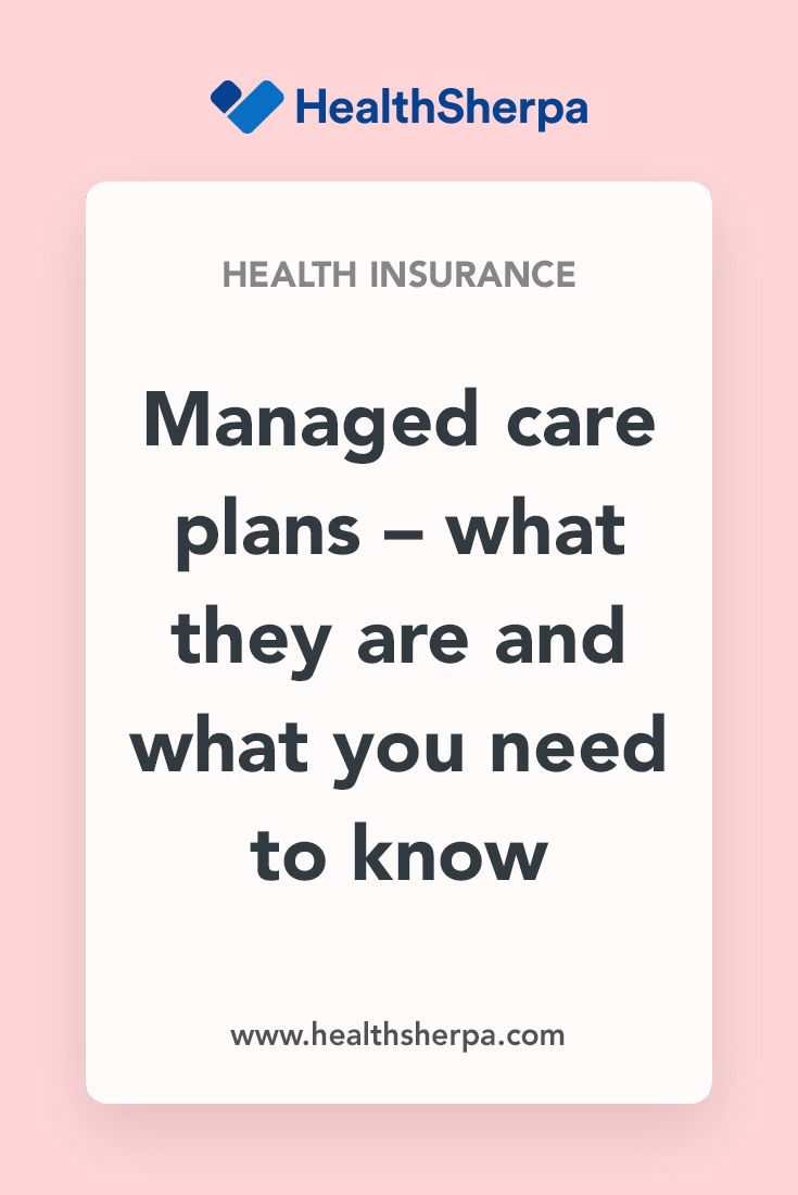 If You Have Health Insurance You Most Likely Have A Managed Care