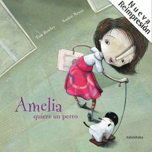 Amelia quiere un perro. De Tim Bowley y Adré Neves. Ed. Kalandraka. Mi Cucolinet: http://www.micucolinet.blogspot.com.es/2015/01/hoy-leemos-lamelia-vol-un-gos-amelia.html