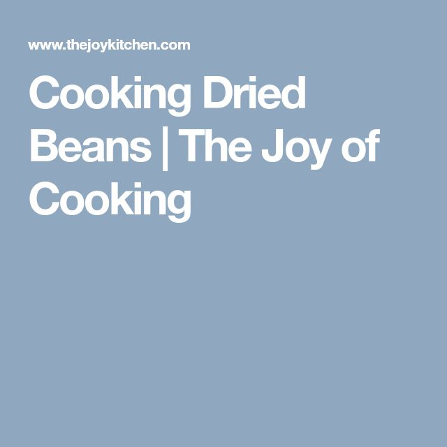 Cooking Dried Beans | The Joy of Cooking