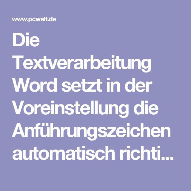 """Die Textverarbeitung Word setzt in der Voreinstellung die Anführungszeichen automatisch richtig, sie verwendet also am Satzanfang ein tiefgestelltes und am Satzende ein hochgestelltes Zeichen. Zuständig ist dafür die Autokorrektur, die Sie über """"Datei -> Optionen -> Dokumentprüfung -> Auto-Korrektur-Optionen -> Auto-Korrektur während der Eingabe"""" beziehungsweise """"Auto-Korrektur"""" finden. Wer jedoch viele fremdsprachige Texte schreibt und die entsprechende Option für die automatische…"""